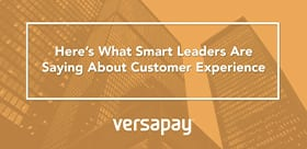 Voice of Our Customers: What Smart Leaders Say About Customer Experience